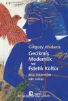 Gecikmiş Modernlik ve Estetik Kültür & Milli Edebiyatın İcat Edilişi