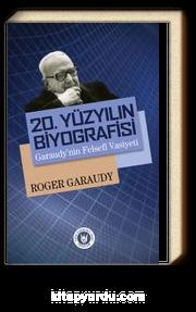 20. Yüzyılın Biyografisi & Garaudy'nin Felsefi Vasiyeti