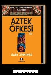 Aztek Öfkesi (İkinci Kitap)