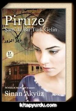 Piruze & Şam'da Bir Türk Gelin