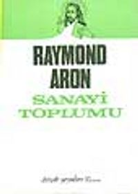 Sanayi Toplumu - Raymond Aron pdf epub