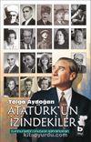 Atatürk'ün İzindekiler & Cumhuriyetin Unutulan Kahramanları