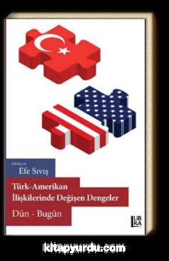 Türk-Amerikan İlişkilerinde Değişen Dengeler & Dün-Bugün