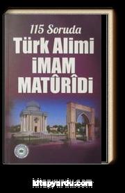115 Soruda Türk Alimi İmam Maturidi