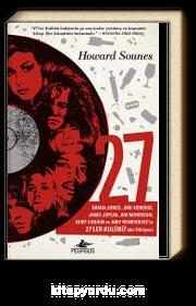 27 & Brian Jones, Jimi Hendrix Janis Joplin, Jim Morrison, Kurt Cobain ve Amy Winehouse'la 27'ler Kulübü'nün Hikayesi