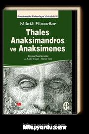 Miletli Filozoflar Thales, Anaksimandros ve  Anaksimines