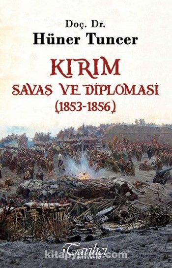 Kırım Savaş ve Diplomasi (1853-1856) - Hüner Tuncer pdf epub