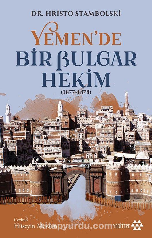 Yemen'de Bir Bulgar Hekim - Hristo Stambolski pdf epub