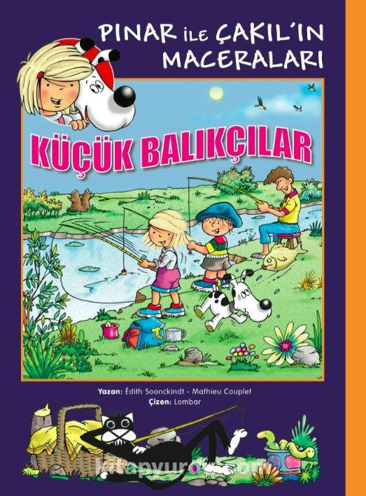 Küçük Balıkçılar / Pınar ile Çakıl'ın Maceraları - Edith Soonekindt pdf epub