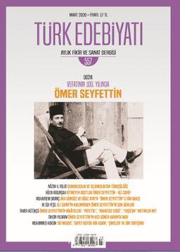 Türk Edebiyatı Aylık Fikir ve Sanat Dergisi Sayı: 557 Mart 2020