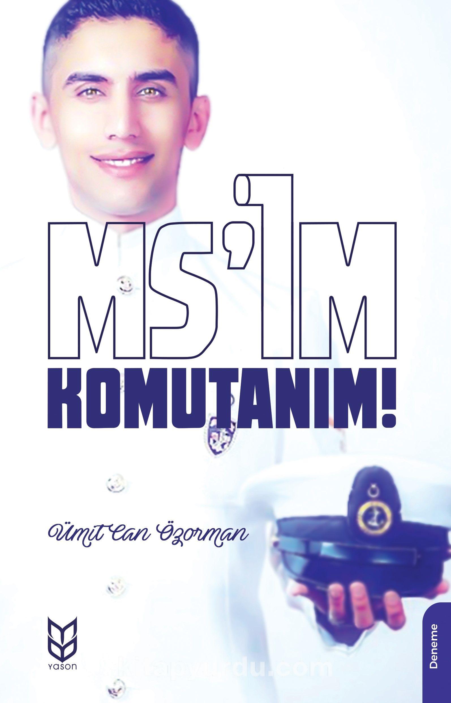 Ms'im Komutanım! - Ümit Can Özorman pdf epub