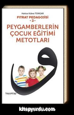 Fıtrat Pedagojisi 2 & Peygamberlerin Çocuk Eğitimi Metotları