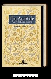 İbn Arabi'de Varlık Düşüncesi / Vahdet-i Vücud ve Panteizm / İbn Arabi'yi Niçin Severim