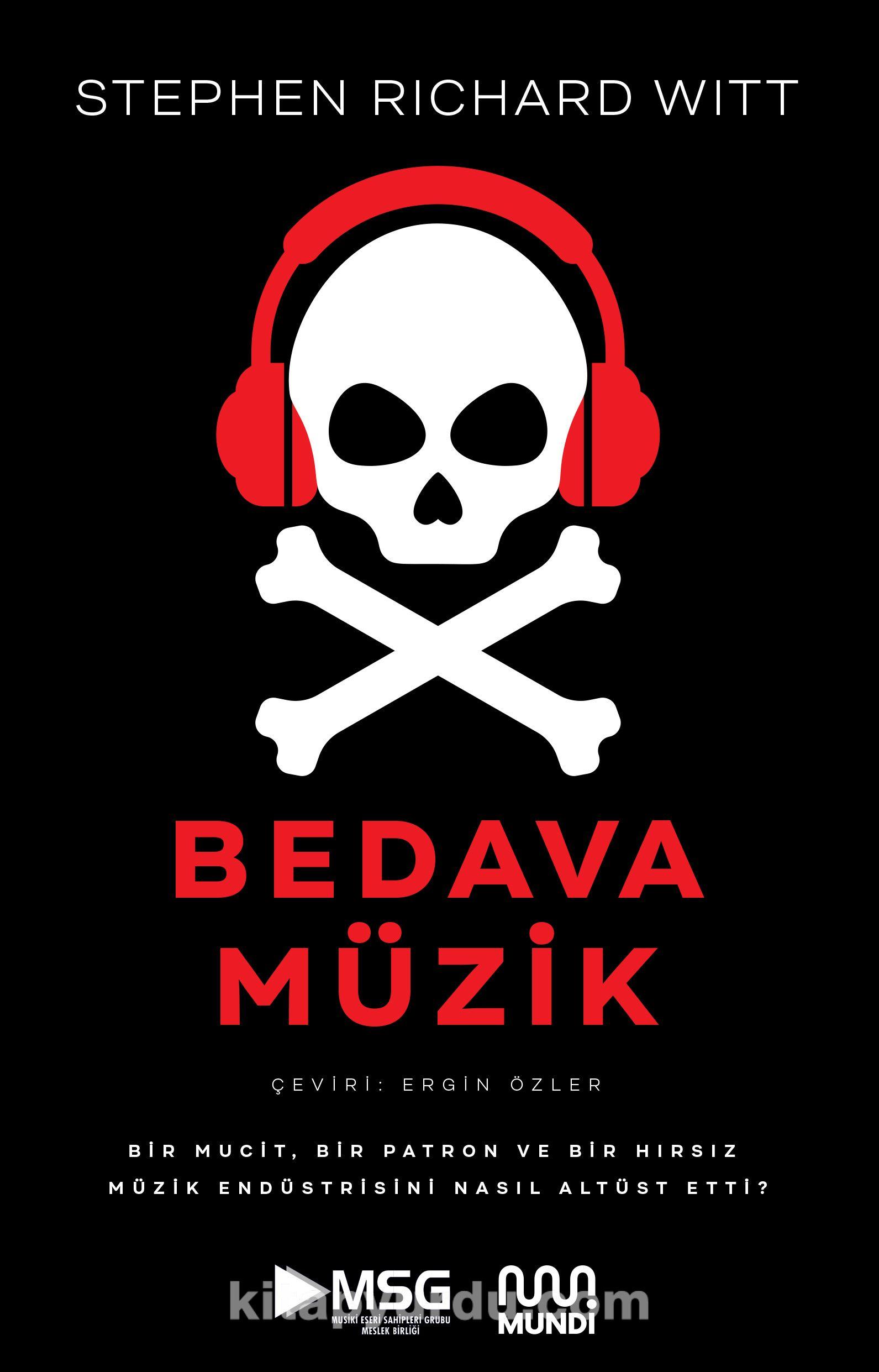 Bedava MüzikBir Mucit, Bir Patron ve Bir Hırsız Müzik Endüstrisini Nasıl Altüst Etti? - Stephen Witt pdf epub