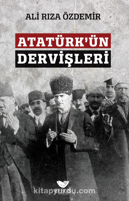 Atatürk'ün Dervişleri - Ali Rıza Özdemir pdf epub