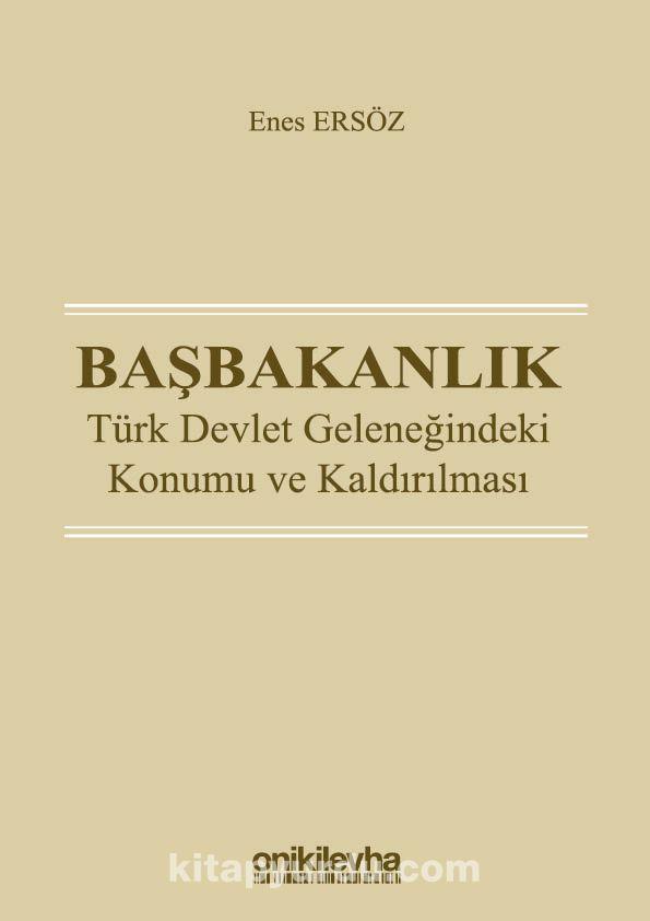Başbakanlık: Türk Devlet Geleneğindeki Konumu ve Kaldırılması