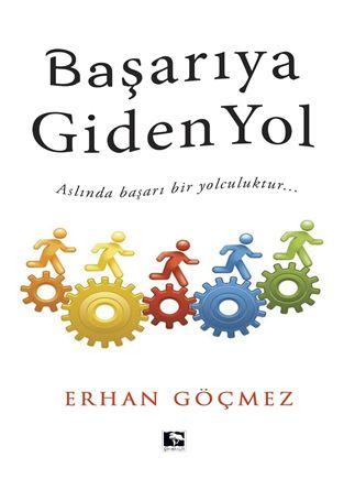 Başarıya Giden Yol - Erhan Göçmez pdf epub