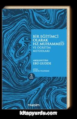 Bir Eğitimci Olarak Hz. Muhammed (sas.) ve Öğretim Metotları