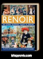 Renoir 500 Görsel Eşliğinde Yaşamı ve Eserleri