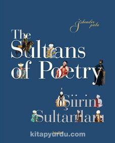 The Sultans of Poetry - Şiirin Sultanları - Prof. Dr. İskender Pala pdf epub