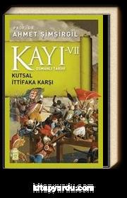 Kayı VII - Osmanlı Tarihi / Kutsal İttifaka Karşı