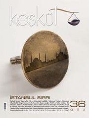 Keşkül Sayı:36 / İstanbul Sırrı