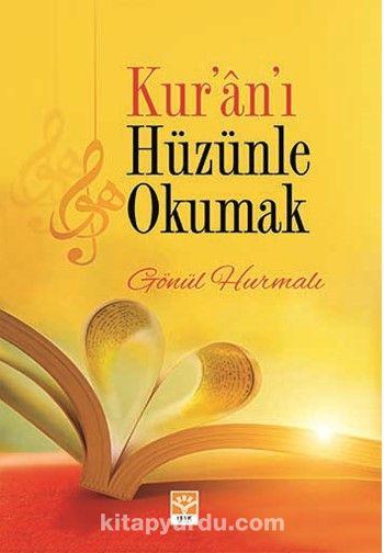 Kur'an'ı Hüzünle Okumak - Gönül Hurmalı pdf epub