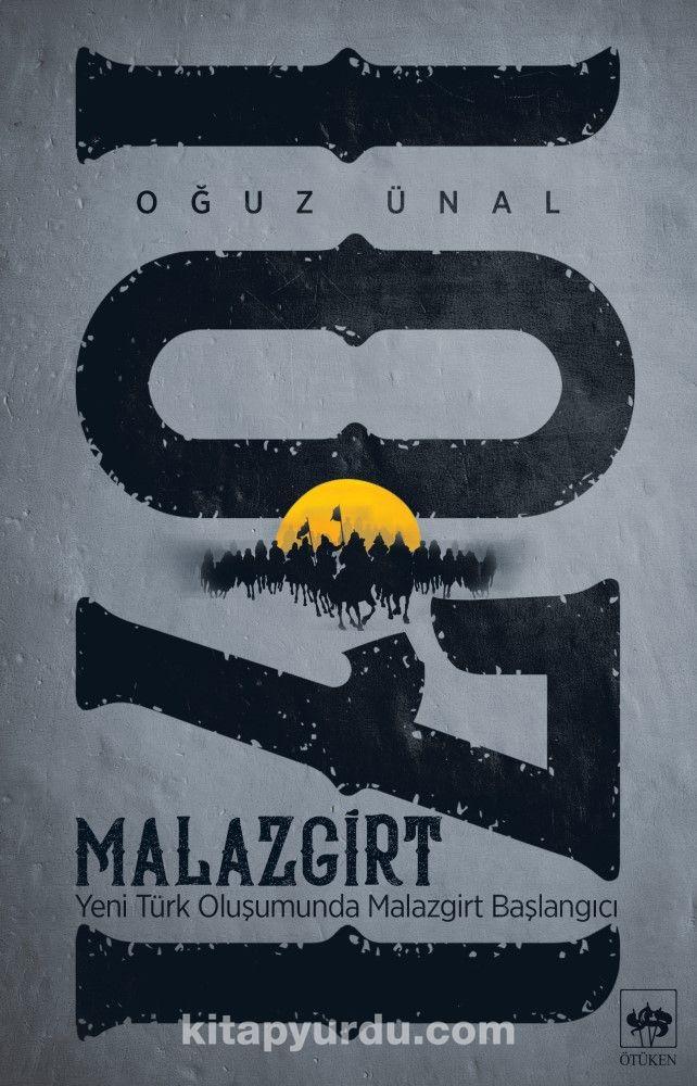 Malazgirt 1071Yeni Türk Oluşumunda Malazgirt Başlangıcı - Oğuz Ünal pdf epub