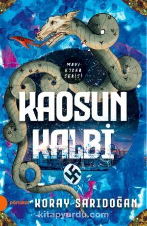 Kaosun Kalbi / Mavi Ejder Serisi - Koray Sarıdoğan pdf epub