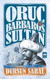 Oruç Barbaros Sultan (Ciltli)