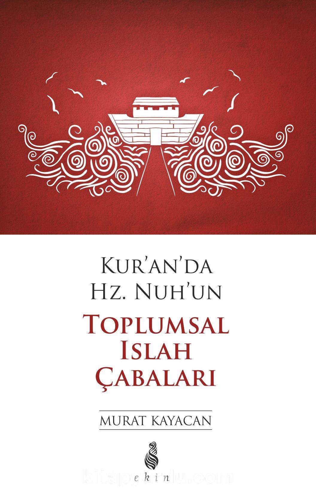 Kur'an'da Hz. Nuh'un Toplumsal Islah Çabaları