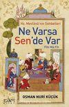 Ne Varsa Sen'de Var & Hz. Mevlana'nın Sohbetleri