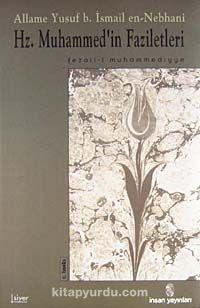 Hz. Muhammed'in Faziletleri - Allame Yusuf B. İsmail En-Nebhani pdf epub