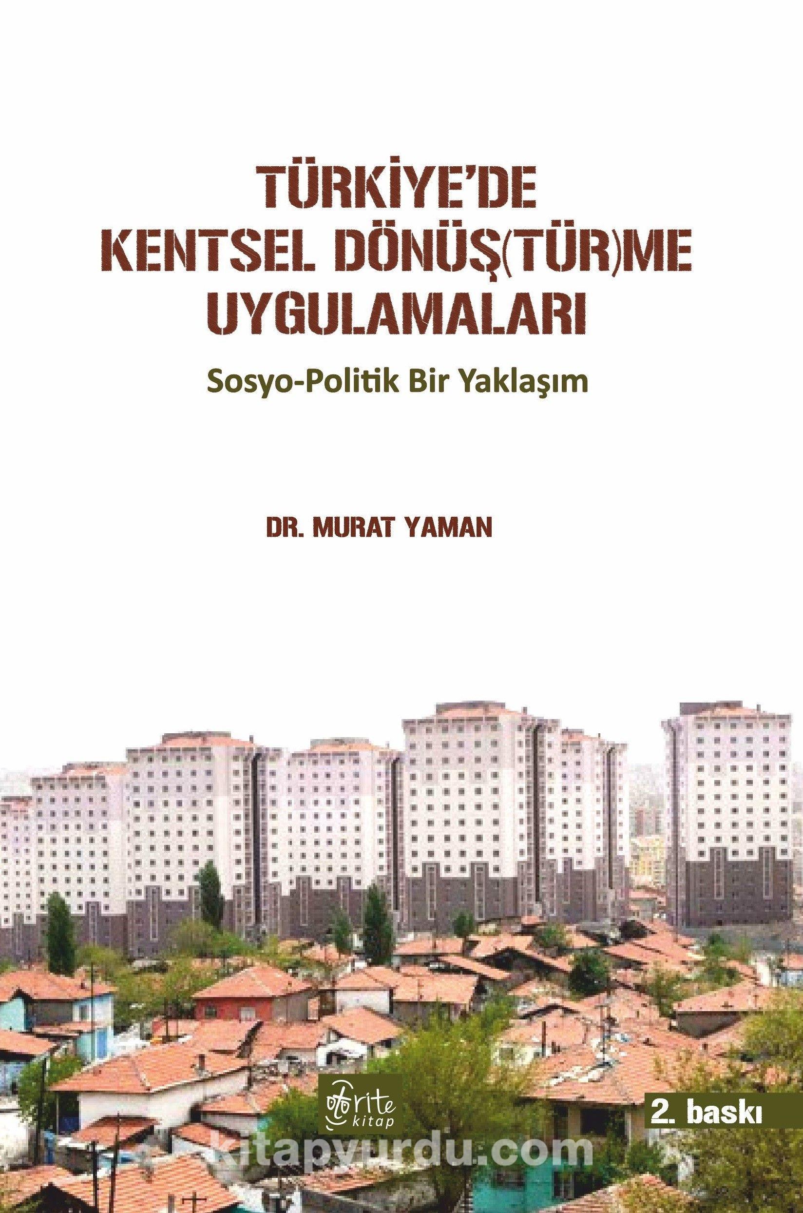 Türkiye'de Kentsel Dönüştürme UygulamalarıSosyo-Politik Bir Yaklaşım - Murat Yaman pdf epub