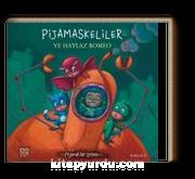 Pijamaskeliler ve Haylaz Romeo / Pijamalılar Çetesi Serisi