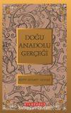 Doğu Anadolu Gerçeği / Bütün Eserleri 4
