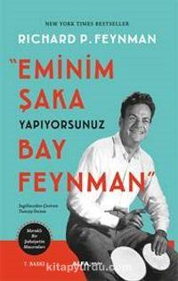 Eminim Şaka Yapıyorsunuz Bay FeynmanMeraklı Bir Şahsiyetin Maceraları - Richard P. Feynman pdf epub