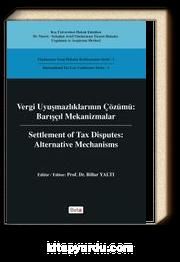 Vergi Uyuşmazlıklarının Çözümü : Barışçıl Mekanizmalar