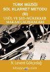Türk Müziği Sol Klarnet Metodu 3 Usul Ve Şed-Mürekkeb Makam Çalışmaları