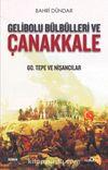 Gelibolu Bülbülleri ve Çanakkale & 60. Tepe ve Nişancılar