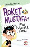 Roket Mustafa 2 / Bana Matematik Çarptı