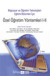Bilgisayar ve Öğretim Teknolojileri Eğitim Bölümleri İçin Özel Öğretim Yöntemleri I-II