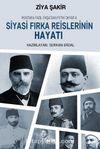 Mustafa Fazıl Paşa'dan Fethi Okyar'a Siyasi Fırka Reislerinin Hayatı