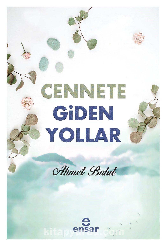 Cennete Giden Yollar - Ahmet Bulut pdf epub