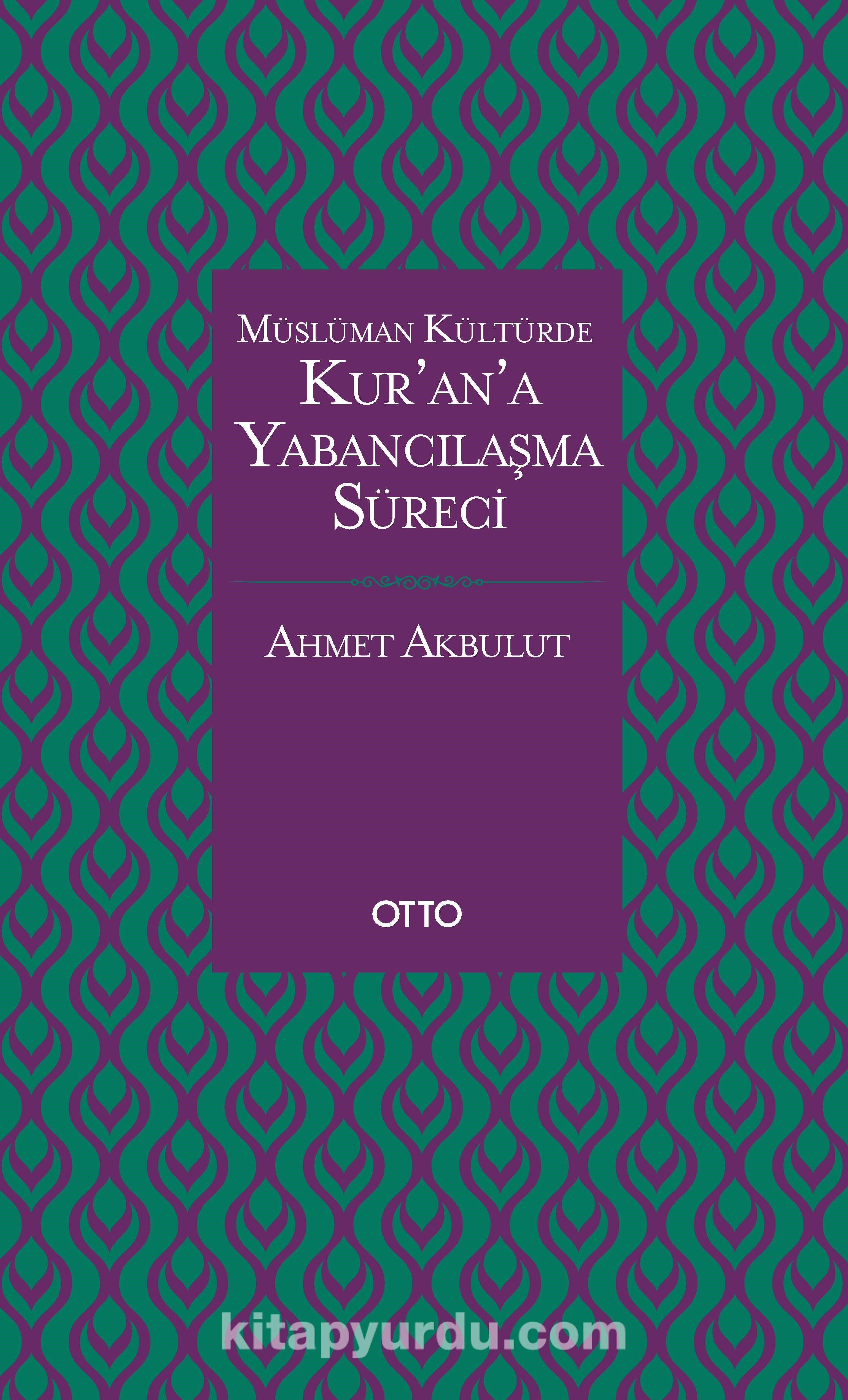 Kur'an'a Yabancılaşma Süreci (Karton Kapak) - Ahmet Akbulut pdf epub