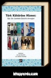 Türk Kültürüne Hizmet: Öğr. Gör. Sadiddin Öztürk'e Armağan