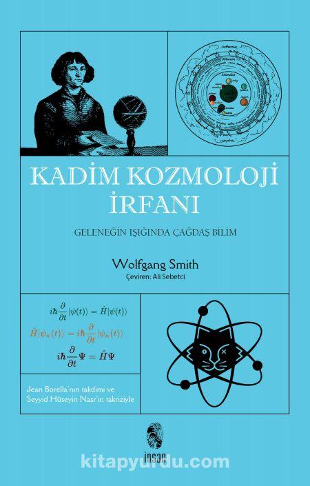 Kadim Kozmoloji İrfanı - Wolfgang Smith pdf epub