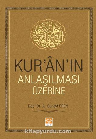 Kur'an'ın Anlaşılması Üzerine