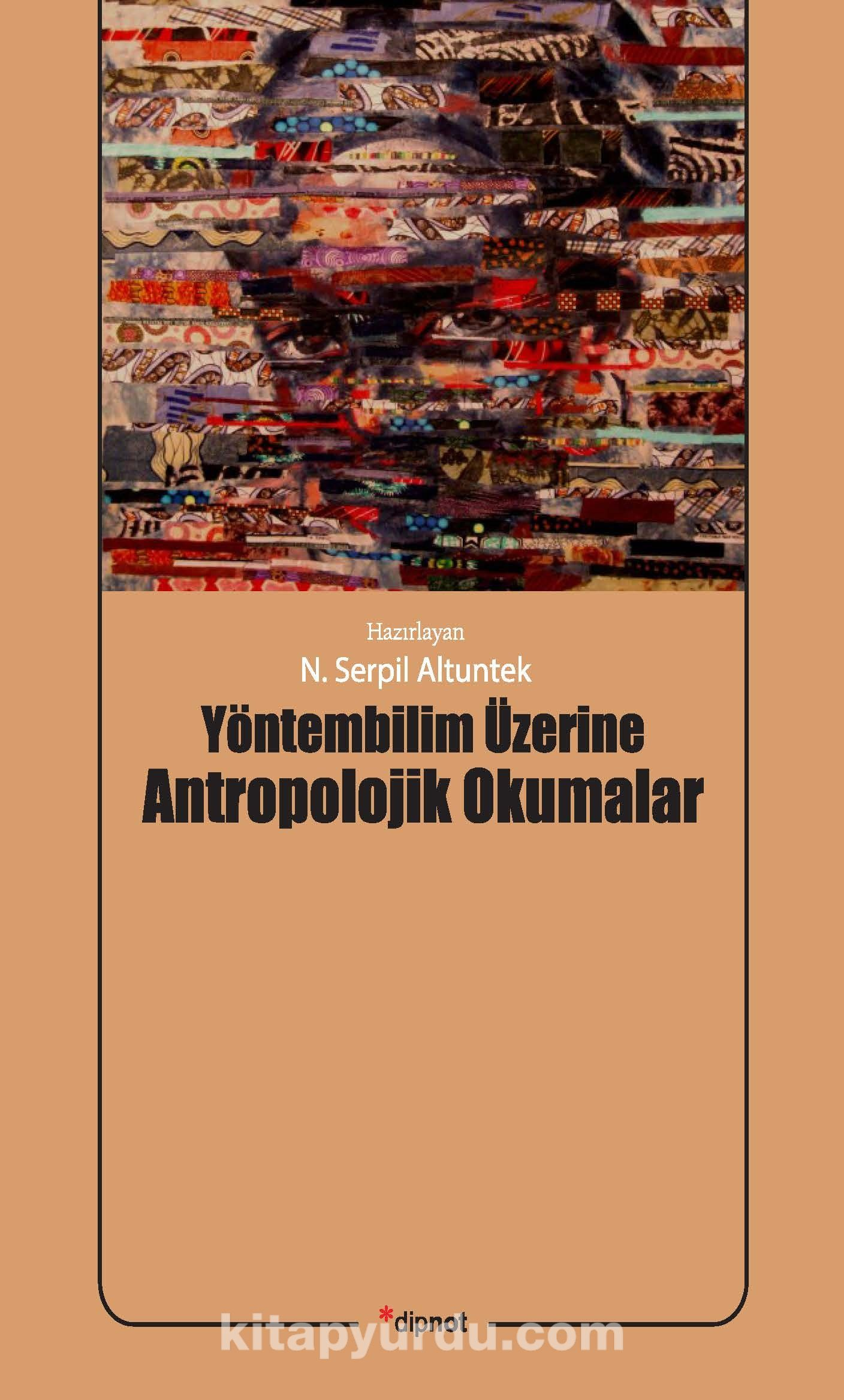 Yöntembilim Üzerine Antropolojik Okumalar - N. Serpil Altuntek pdf epub