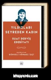 Yıldızları Seyreden Kadın & Suat Derviş Edebiyatı
